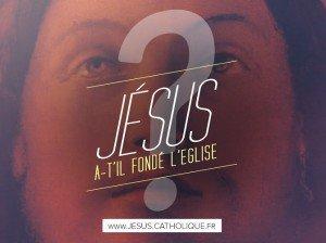 Jésus a-t-il fondé L'Eglise