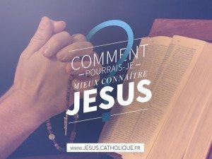 Comment connaitre Jésus