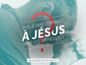 Comment faire confiance à Jesus dans les difficultes