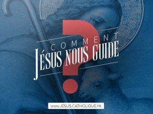 Comment Jesus nous guide