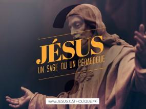 Jésus, un sage ou un pédagogue ?