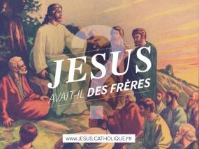 Jésus avait-il des frères