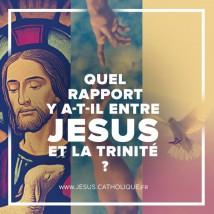 Quel rapport entre Jésus et la Trinité