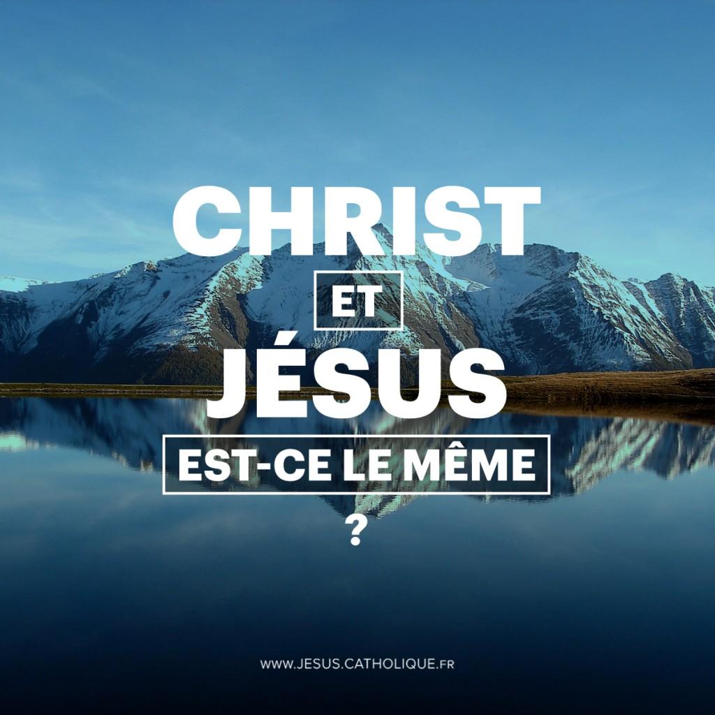 Christ et Jesus est ce le meme